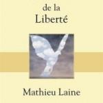 «Dictionnaire amoureux de la liberté» de Mathieu Laine